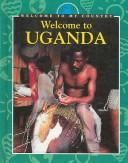 Cover of: Welcome to Uganda | Grace Pundyk