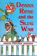 Cover of: Donna Rose and the slug war | Norma Tadlock Johnson
