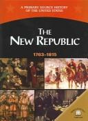 Cover of: The New Republic (1763-1815)
