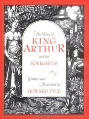 Cover of: The story of King Arthur and his knights by Howard Pyle