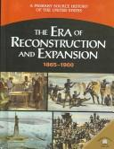 Cover of: The era of Reconstruction and expansion, 1865-1900