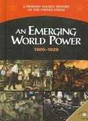 Cover of: An emerging world power, 1900-1929