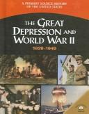 Cover of: The Great Depression and World War II, 1929-1949