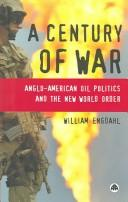 Cover of: A century of war | William Engdahl