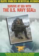 Cover of: Survive at sea with the U.S. Navy SEALs