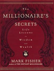 Cover of: The Millionaire's Secrets: Life Lessons in Wisdom and Wealth