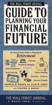 Cover of: The Wall Street Journal guide to planning your financial future | Kenneth M. Morris