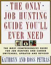 Cover of: The only job hunting guide you'll ever need