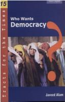 Cover of: Who wants democracy?