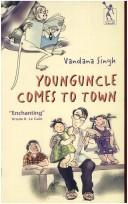 Cover of: Younguncle comes to town | Vandana Singh