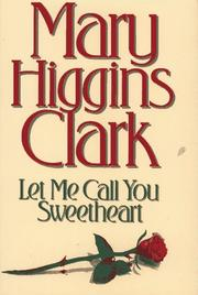 Cover of: Let me call you sweetheart: a novel