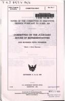 Cover of: Votes of the committee in executive session pursuant to H. Res. 525 | United States. Congress. House. Committee on the Judiciary