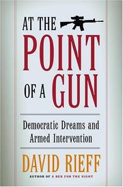 Cover of: At the Point of a Gun: Democratic Dreams and Armed Intervention