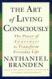 Cover of: The art of living consciously | Nathaniel Branden
