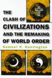 Cover of: The clash of civilizations and the remaking of world order