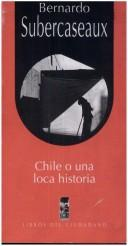 Cover of: Chile, o, Una loca historia
