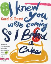 Cover of: I knew you were coming, so I baked a cake