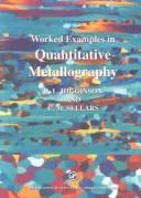 Cover of: WORKED EXAMPLES IN QUANTITATIVE METALLOGRAPHY