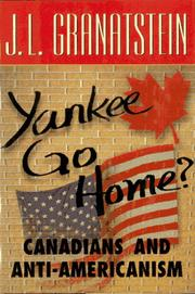Cover of: Yankee Go Home: Canadians and Anti-Americanism