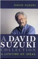 Cover of: A David Suzuki collection : a lifetime of ideas