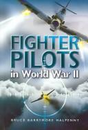 Cover of: Fighter pilots in World War II | Bruce Barrymore Halpenny