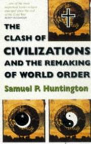 Cover of: Clash of Civilizations and the Remaking of World Order, The