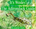It's Wesley! the Adirondack guide by N. Laurie Clark