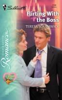 Cover of: Flirting with the boss | Teresa Southwick