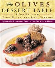 Cover of: The Olives Dessert Table: Spectacular Restaurant Desserts You Can Make at Home