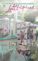Cover of: Love knot | Susan E. Kirby