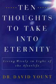Cover of: Ten thoughts to take into eternity | David Yount