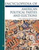 Cover of: Encyclopedia of American political parties and elections