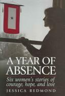 Cover of: A year of absence | Jessica Redmond