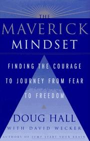 Cover of: The maverick mindset: finding the courage to journey from fear to freedom