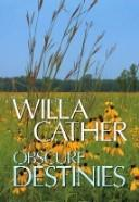 Cover of: Obscure destinies | Willa Cather