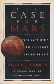 Cover of: The case for Mars by Robert Zubrin