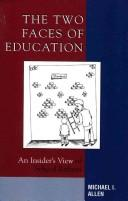 Cover of: two faces of education | Allen, Michael