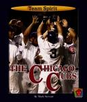 Cover of: The Chicago Cubs / by Mark Stewart ; with content consultant James L. Gates