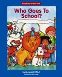 Cover of: Who goes to school?