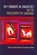 Cover of: Key thinkers in linguistics and the philosophy of language | Siobhan Chapman, Christopher Routledge