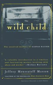 Cover of: The wild child: the unsolved mystery of Kaspar Hauser