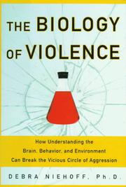Cover of: The biology of violence | Debra Niehoff