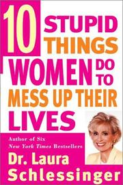 Cover of: Ten stupid things women do to mess up their lives