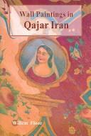 Cover of: Wall paintings and other figurative mural art in Qajar Iran