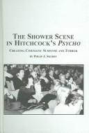 Cover of: The shower scene in Hitchcocks Psycho | Philip J. Skerry