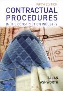 Cover of: Contractual procedures in the construction industry | A. Ashworth