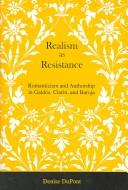 Cover of: Realism as resistance | Denise DuPont