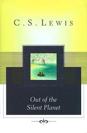 Cover of: Out of the silent planet | C. S. Lewis