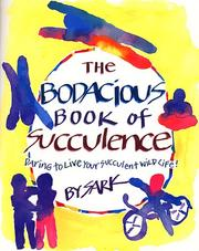 Cover of: The bodacious book of succulence |
