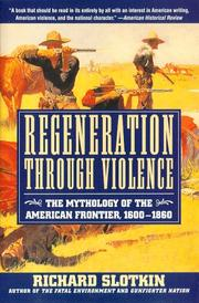 Cover of: Regeneration through violence | Richard Slotkin